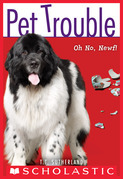 Pet Trouble #5: Oh No, Newf!