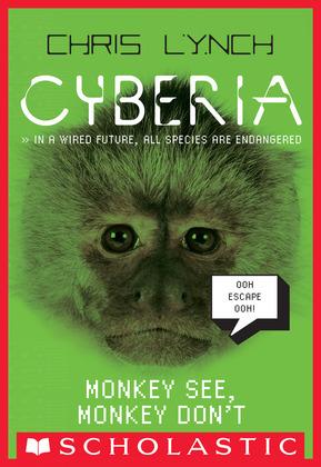 Cyberia #2: Monkey See, Monkey Don't