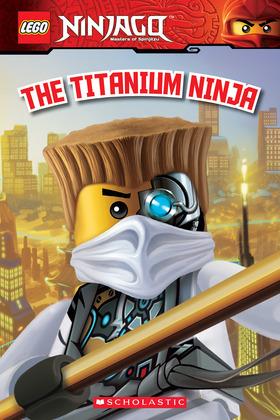 LEGO Ninjago: The Titanium Ninja (Reader #10)