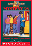 The Baby-Sitters Club Mystery #25: Kristy and the Middle School Vandal