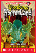 Heads, You Lose! (Goosebumps Horrorland #15)