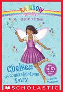 Rainbow Magic Special Edition: Chelsea the Congratulations Fairy