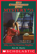 Abby and the Notorious Neighbor (The Baby-Sitters Club Mysteries #35)