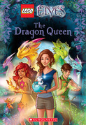 The Dragon Queen (LEGO Elves: Chapter Book #2)