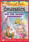 Get the Scoop, Geronimo! (Geronimo Stilton Cavemice #9)