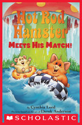 Hot Rod Hamster Meets His Match! (Scholastic Reader, Level 2)