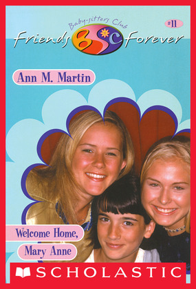 Welcome Home, Mary Anne (The Baby-Sitters Club Friends Forever #11)
