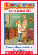 Karen's Grandmothers (Baby-Sitters Little Sister #10)