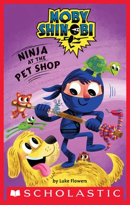 Ninja at the Pet Shop (Moby Shinobi: Scholastic Reader, Level 1)