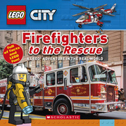 Firefighters to the Rescue (LEGO City Nonfiction)