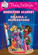 Drama at Mouseford (Thea Stilton Mouseford Academy #1)