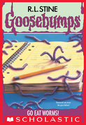 Go Eat Worms! (Goosebumps #21)