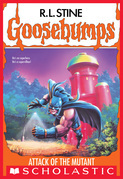 Attack of the Mutant (Goosebumps #25)
