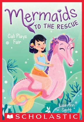 Cali Plays Fair (Mermaids to the Rescue #3)