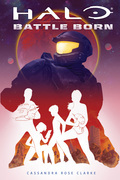 Halo: Battle Born (Battle Born: A Halo Young Adult Novel Series #1)