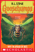 Why I'm Afraid of Bees (Goosebumps #17)