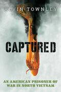 Captured: An American Prisoner of War in North Vietnam (Scholastic Focus)