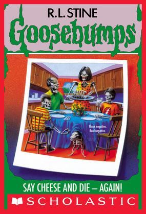 Say Cheese and Die - Again! (Goosebumps #44)