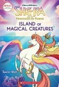 Island of Magical Creatures (She-Ra Chapter Book #2)