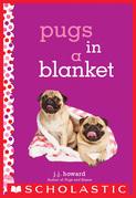 Pugs in a Blanket: A Wish Novel