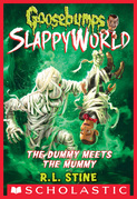 The Dummy Meets the Mummy! (Goosebumps SlappyWorld #8)