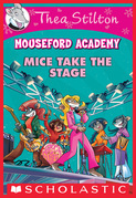 Mice Take the Stage (Thea Stilton Mouseford Academy #7)