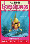 Deep Trouble II (Goosebumps #58)