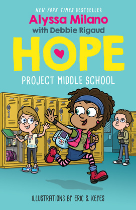 Project Middle School (Alyssa Milano's Hope #1)