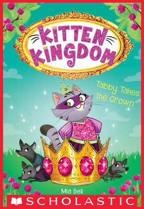 Tabby Takes the Crown (Kitten Kingdom #4)