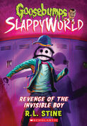 Revenge of the Invisible Boy (Goosebumps SlappyWorld #9)