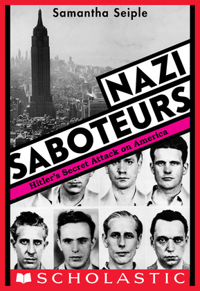 Nazi Saboteurs: Hitler's Secret Attack on America (Scholastic Focus)