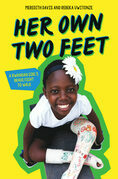 Her Own Two Feet: A Rwandan Girl's Brave Fight to Walk (Scholastic Focus)