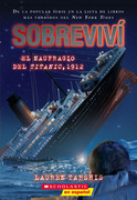 Sobreviví el naufragio del Titanic, 1912 (I Survived the Sinking of the Titanic, 1912)