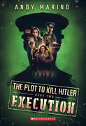 The Execution (The Plot to Kill Hitler #2)