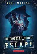 The Escape (The Plot to Kill Hitler #3)