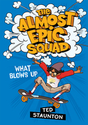 The Almost Epic Squad: What Blows Up