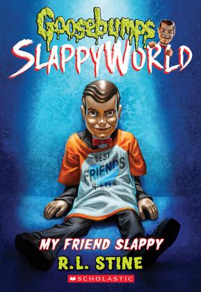 My Friend Slappy (Goosebumps SlappyWorld #12)