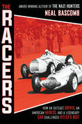 The Racers: How an Outcast Driver, an American Heiress, and a Legendary Car Challenged Hitler's Best (Scholastic Focus)
