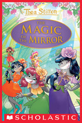 The Magic of the Mirror (Thea Stilton Special Edition #9)