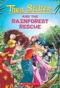 The Rainforest Rescue (Thea Stilton #32)