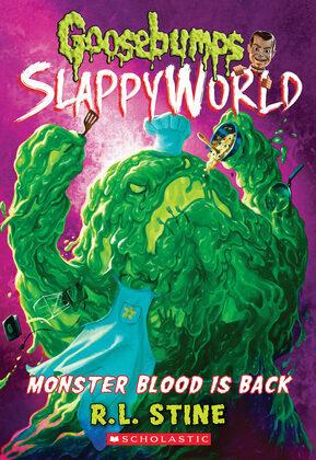 Monster Blood Is Back (Goosebumps SlappyWorld #13)