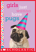 Girls Just Wanna Have Pugs: A Wish Novel