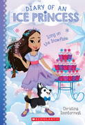 Icing on the Snowflake (Diary of an Ice Princess #6)