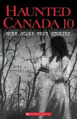 Haunted Canada 10 (Haunted Canada #10)