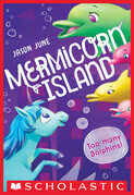 Too Many Dolphins! (Mermicorn Island #3)