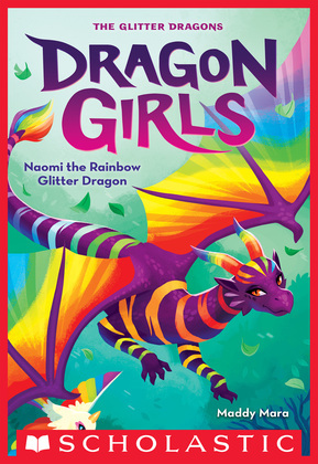 Naomi the Rainbow Glitter Dragon (Dragon Girls #3)