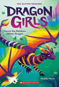 Naomi the Rainbow Glitter Dragon (Dragon Girls #3)