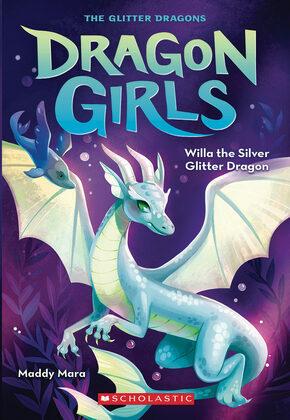 Willa the Silver Glitter Dragon (Dragon Girls #2)