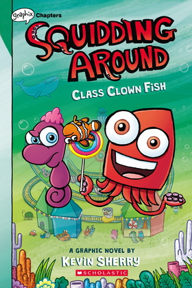 Class Clown Fish: A Graphix Chapters Book (Squidding Around #2)