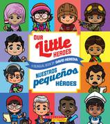 Our Little Heroes / Nuestros pequeños héroes